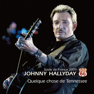 johnny hallyday quelque chose de tennessee. Black Bedroom Furniture Sets. Home Design Ideas