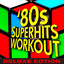 '80s Super Hits Workout (Deluxe E...