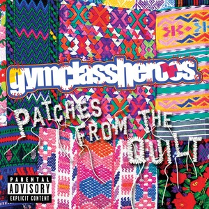 Patches From The Quilt Gym Class Heroes