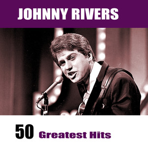 Johnny Rivers - 50 Greatest Hits