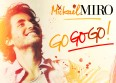 "Micka�l Miro : le single ""Go Go Go !"" en radio"