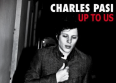 "Charles Pasi d�voile ""Up To Us"""