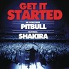 Pitbull featuring Shakira - Get It Started