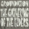 Groundation - The Gathering Of The Elders